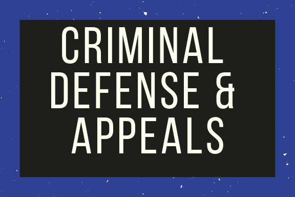 Criminal Defense & Appeals